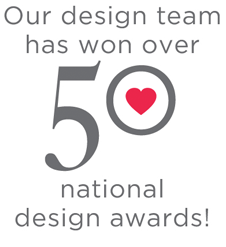 Our design team has won over 50 national design awards!
