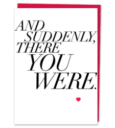Design with Heart Studio - Greeting Cards And Suddenly, There You Were.