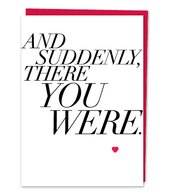 Design with Heart Studio - Greeting Cards - And Suddenly, There You Were.