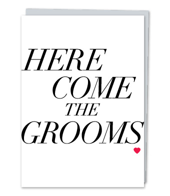 "Design with Heart Studio - Greeting Cards - ""Here come the grooms"""