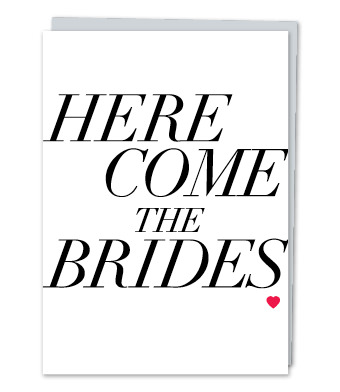 "Design with Heart Studio - Greeting Cards - ""Here come the brides"""