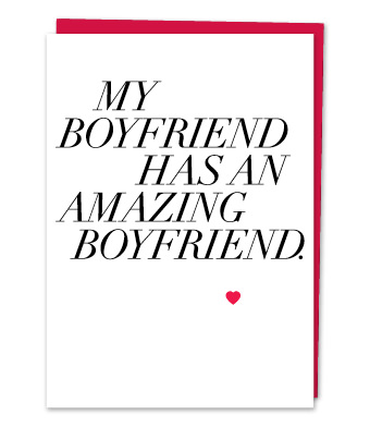 "Design with Heart Studio - Greeting Cards - ""My Boyfriend has an amazing Boyfriend"""