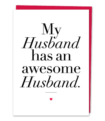 "Design with Heart Studio - Greeting Cards - ""My Husband has an awesome Husband"""