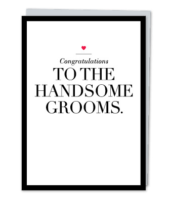 "Design with Heart Studio - Greeting Cards - ""To the handsome grooms"""