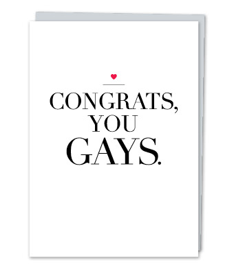 "Design with Heart Studio - Greeting Cards - ""Congrats, you gays!"""
