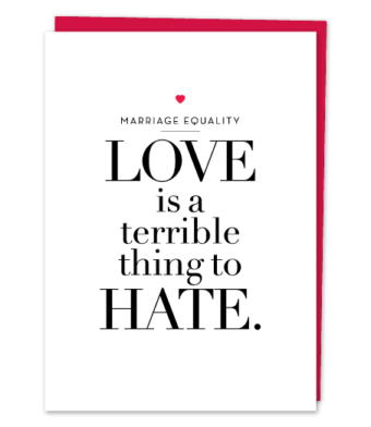 "Design with Heart Studio - Greeting Cards - ""Love is a Terrible Thing to Hate"""