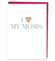 "Design with Heart Studio - New - ""I Love My Moms."""