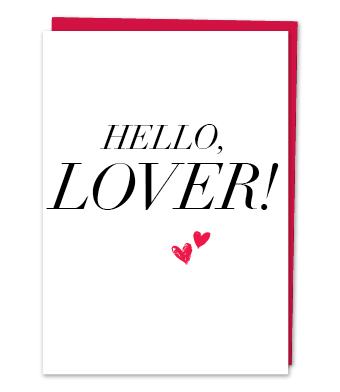 Design with Heart Studio - Greeting Cards - HELLO, LOVER!