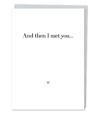 "Design with Heart Studio - Greeting Cards - ""And then I met you…"""