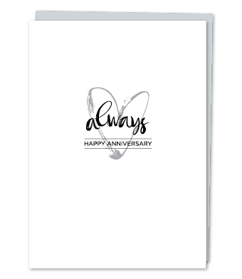 "Design with Heart Studio - Greeting Cards - ""Always. Happy Anniversary."""