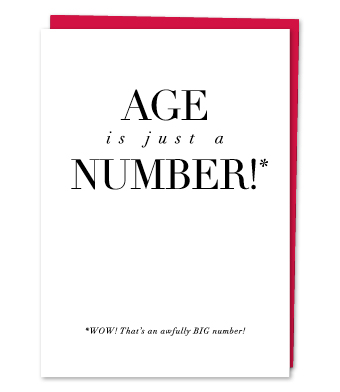 "Design with Heart Studio - Greeting Cards - ""Age Is Just a Number!"""