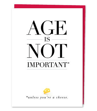 "Design with Heart Studio - Greeting Cards - ""Age is not Important"""