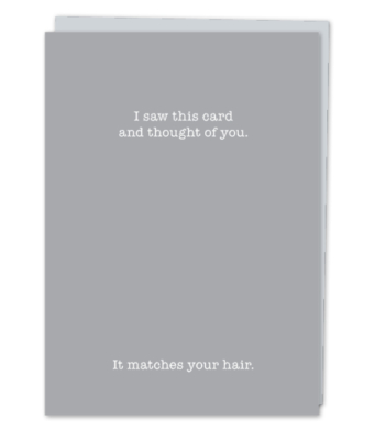 "Design with Heart Studio - Greeting Cards - ""It matches your hair."""
