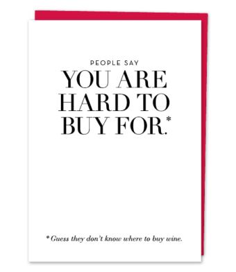 """Design with Heart Studio - Greeting Cards - """"People Say You Are Hard To Buy For"""""""