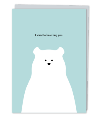 "Design with Heart Studio - Greeting Cards - ""I want to bear hug you."""