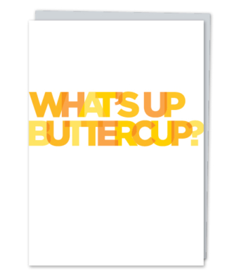 "Design with Heart Studio - Greeting Cards - ""What's Up Buttercup?"""