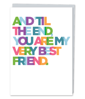 "Design with Heart Studio - Greeting Cards - ""And 'Til The End, You Are My Very Best Friend"""