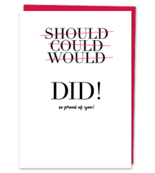 "Design with Heart Studio - Greeting Cards ""Should, could, would, DID! So proud of you!"""