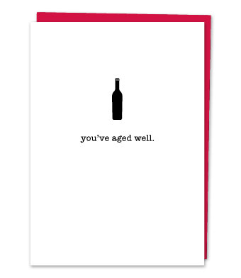 "Design with Heart Studio - Greeting Cards - ""You've aged well."""