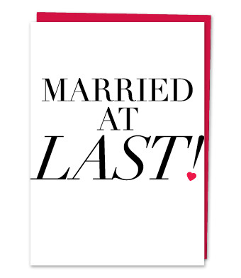 "Design with Heart Studio - Greeting Cards - ""Married at last!"""