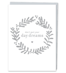 "Design with Heart Studio - ""Don't quit your daydreams."""