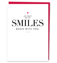 "Design with Heart Studio - Greeting Cards ""So many of my smiles begin with you."""