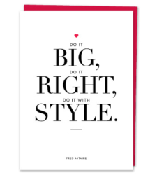 "Design with Heart Studio - Greeting Cards ""Do it big, do it right, do it with style."""