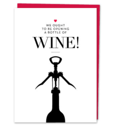 "Design with Heart Studio - Greeting Cards ""We ought to be opening a bottle of wine!"""