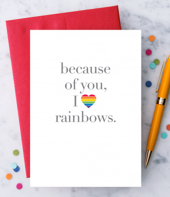 """Design with Heart Studio - Greeting Cards - """"Because of you, I love rainbows."""""""