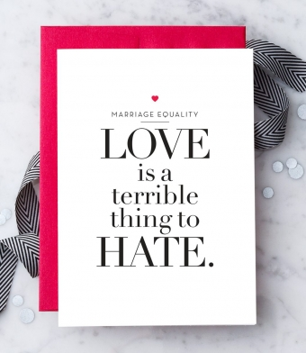 """Design with Heart Studio - Greeting Cards - """"Love is a Terrible Thing to Hate"""""""