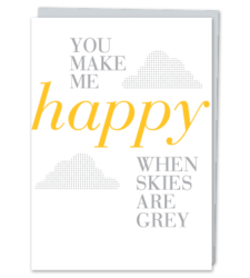 "Design with Heart Studio - Greeting Cards ""You Make Me Happy When Skies Are Grey"""