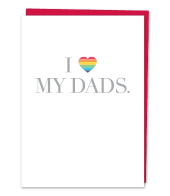 "Design with Heart Studio - Greeting Cards - ""I Love My Dads."""