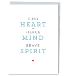 "Design with Heart Studio - Greeting Cards ""Kind Heart. Fierce Mind. Brave Spirit."""