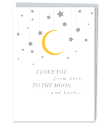 "Design with Heart Studio - Greeting Cards ""I Love You From Here, To The Moon, And Back…"""