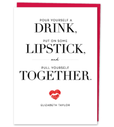 Design with Heart Studio - Greeting Cards Liz Taylor Quote