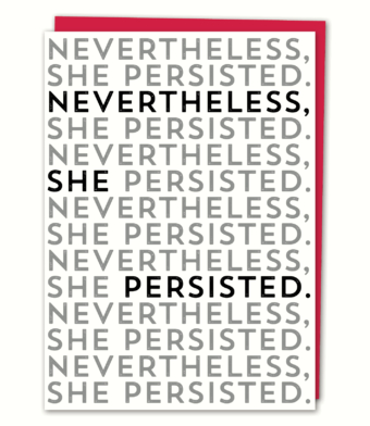 Design with Heart Studio - Greeting Cards - Nevertheless, She Persisted
