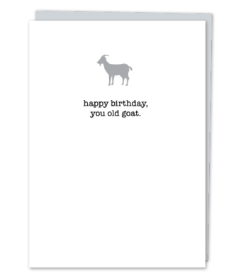 "Design with Heart Studio - Greeting Cards - ""happy birthday, you old goat."""