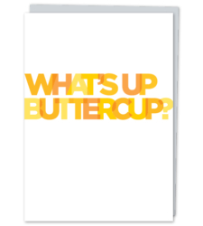 "Design with Heart Studio - Greeting Cards ""What's Up Buttercup?"""