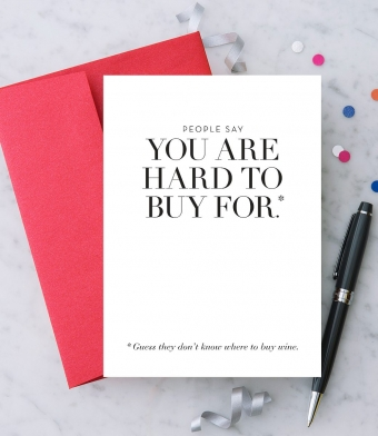 "Design with Heart Studio - Greeting Cards - ""People Say You Are Hard To Buy For"""