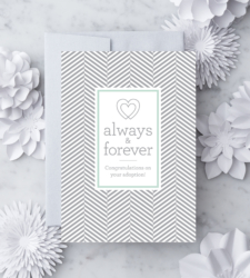 "Design with Heart Studio - Greeting Cards ""Always & forever. Congratulations on your adoption!"""