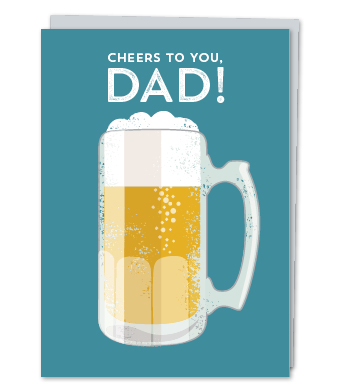 Design with Heart Studio - Greeting Cards - Cheers To You, Dad!