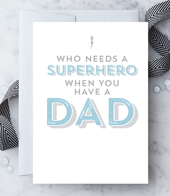 "Design with Heart Studio - Greeting Cards - ""Who Needs a Superhero When You Have a Super Dad"""