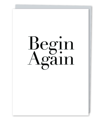 Design with Heart Studio - Greeting Cards - Begin Again