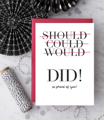 """Design with Heart Studio - Greeting Cards - """"Should, could, would, DID! So proud of you!"""""""