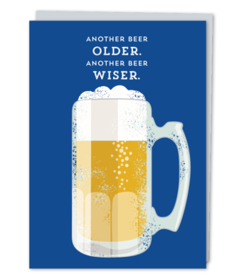 "Design with Heart Studio - Greeting Cards - ""Another Beer Older, Another Beer Wiser."""