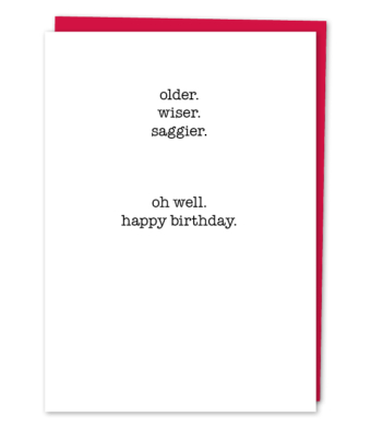 "Design with Heart Studio - Greeting Cards - ""Older Wiser Saggier"""