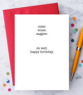 "Design with Heart Studio - Greeting Cards - ""Older Wiser Saggier"""