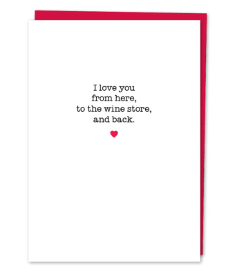 "Design with Heart Studio - Greeting Cards - ""I love you from here to the wine store"""
