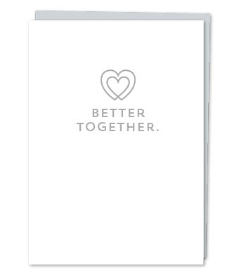 Design with Heart Studio - Greeting Cards - Better Together.