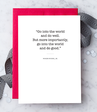 Design with Heart Studio - Greeting Cards - Quote by Minor Myers, Jr.